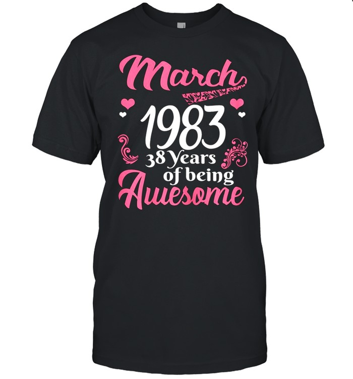 March Girls 1983 Birthday 38 Years Old Awesome Since 1983 shirt Classic Men's T-shirt