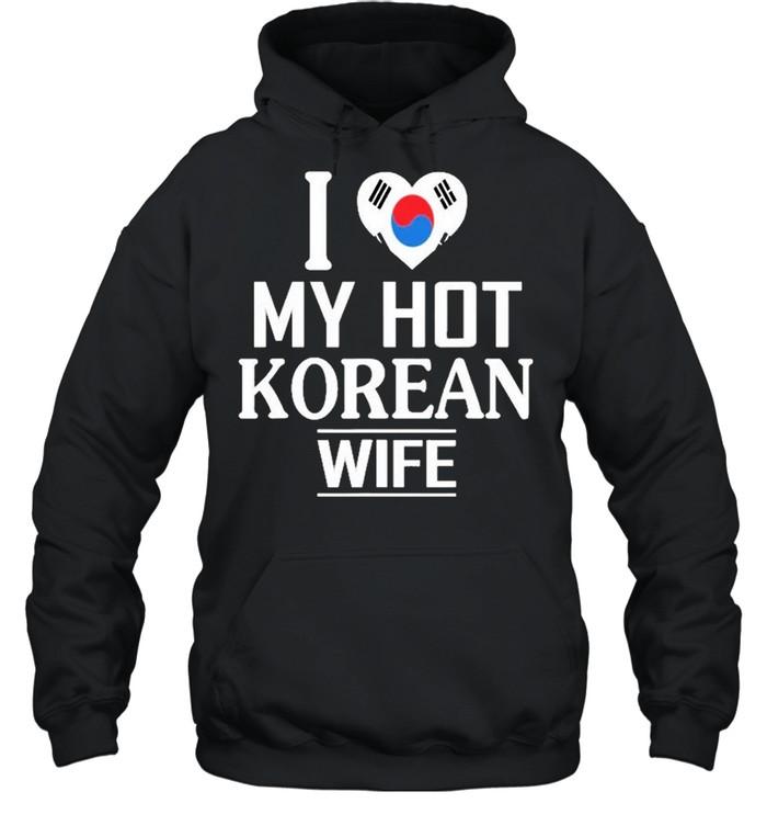 I Love My Hot Korean Wife  Unisex Hoodie