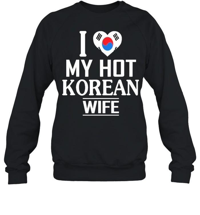 I Love My Hot Korean Wife  Unisex Sweatshirt