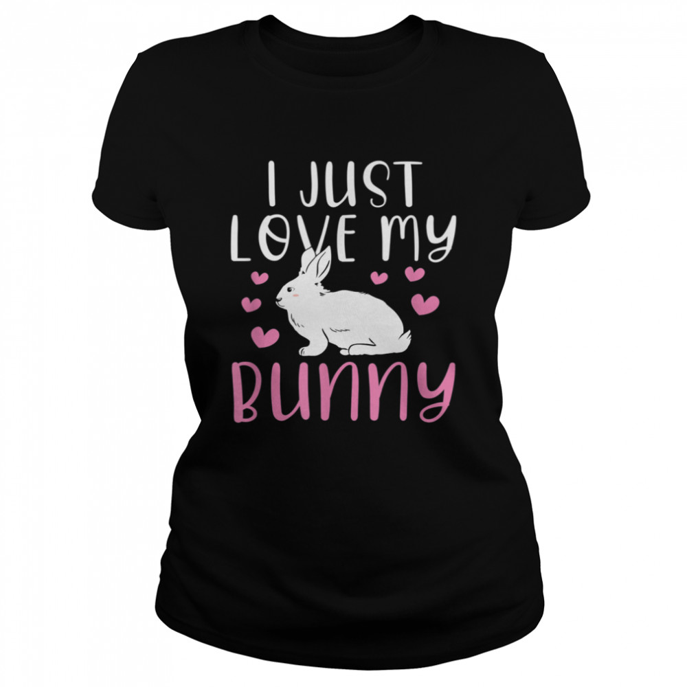 I Just Love My Bunny Cute Easter Rabbit shirt Classic Women's T-shirt