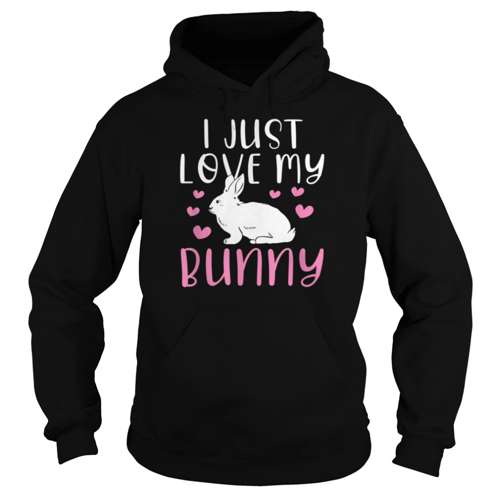 I Just Love My Bunny Cute Easter Rabbit shirt Unisex Hoodie