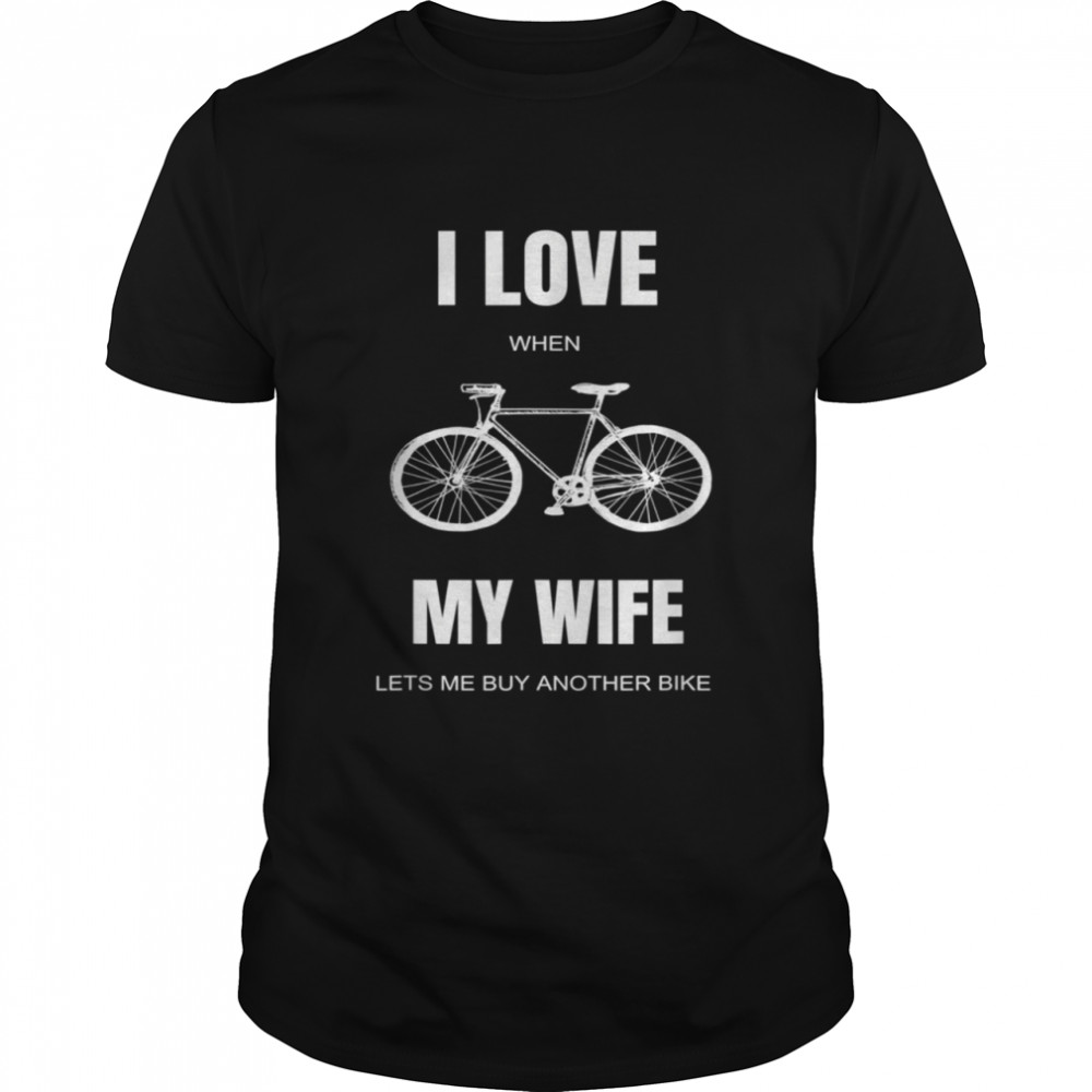 I Love My Wife Bicycle Bike Cycling shirt Classic Men's T-shirt