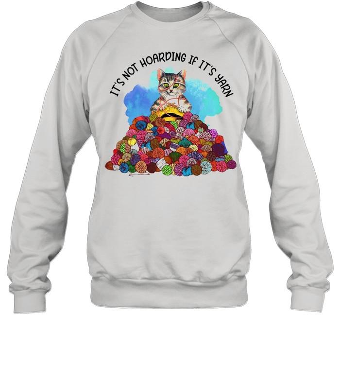 Cat Knitting It's Not Hoarding If It's Yarn T-shirt Unisex Sweatshirt