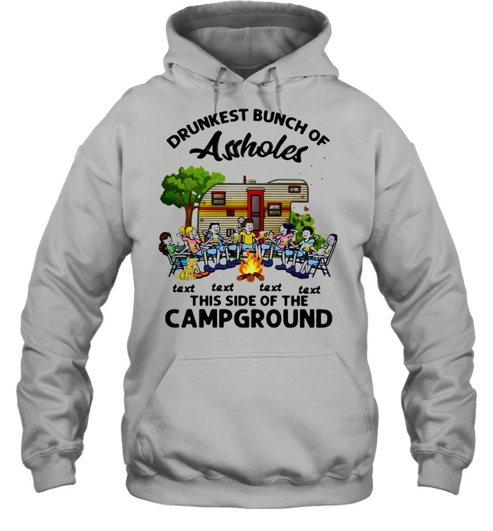 Drunkest Bunch Of Assholes Text Text Text Text This Side Of The Campground  Unisex Hoodie